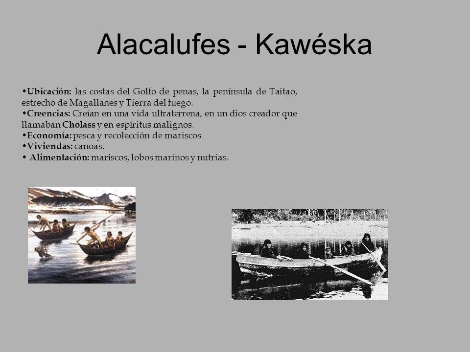 Alacalufes - KawéskaUbicación: las costas del Golfo de penas, la península de Taitao, estrecho de Magallanes y Tierra del fuego.