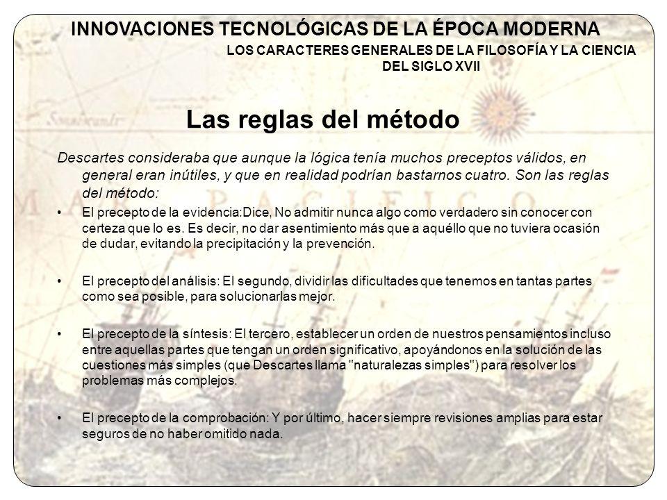 Las reglas del método INNOVACIONES TECNOLÓGICAS DE LA ÉPOCA MODERNA