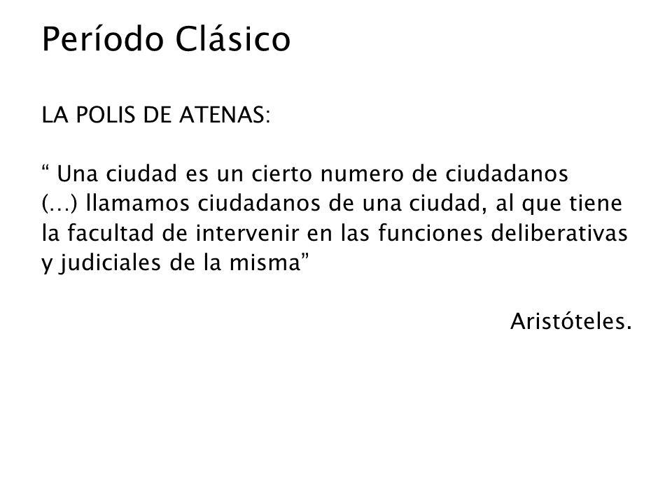 Período Clásico LA POLIS DE ATENAS: