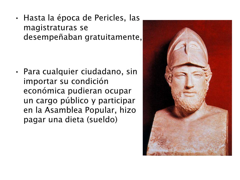 Hasta la época de Pericles, las magistraturas se desempeñaban gratuitamente,