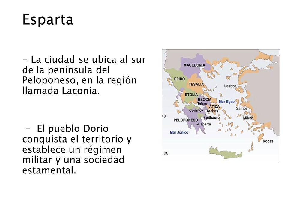 Esparta La ciudad se ubica al sur de la península del Peloponeso, en la región llamada Laconia.