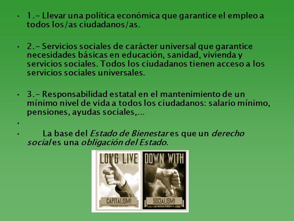 1.- Llevar una política económica que garantice el empleo a todos los/as ciudadanos/as.