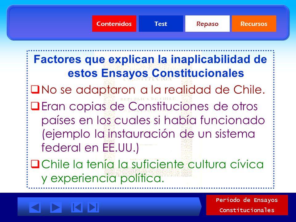 No se adaptaron a la realidad de Chile.