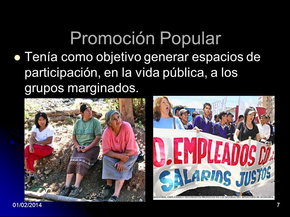 Promoción Popular Tenía como objetivo generar espacios de participación, en la vida pública, a los grupos marginados.