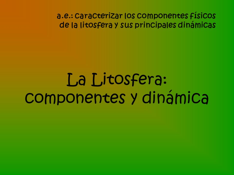 La Litosfera: componentes y dinámica