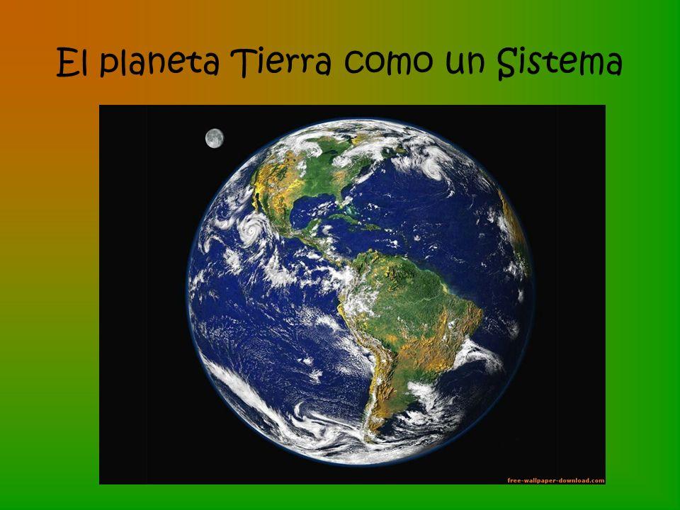 El planeta Tierra como un Sistema