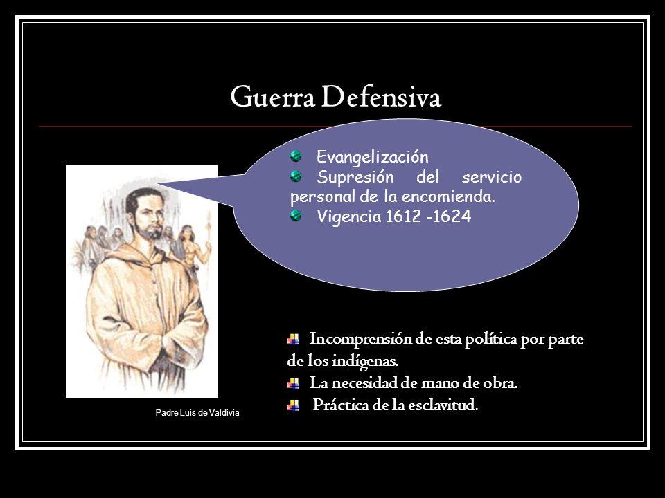 Guerra Defensiva Evangelización. Supresión del servicio personal de la encomienda. Vigencia 1612 -1624.