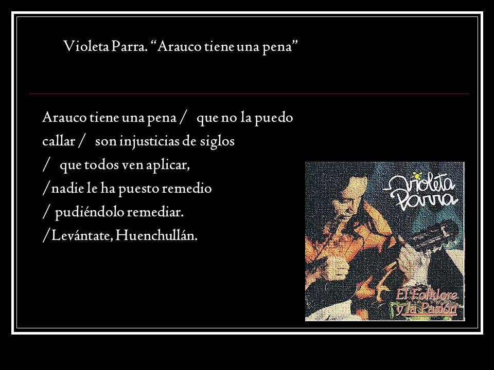 Violeta Parra. Arauco tiene una pena