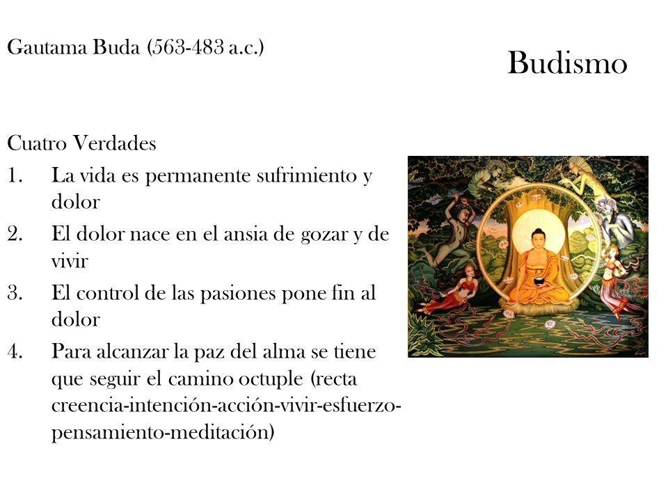 Budismo Gautama Buda (563-483 a.c.) Cuatro Verdades