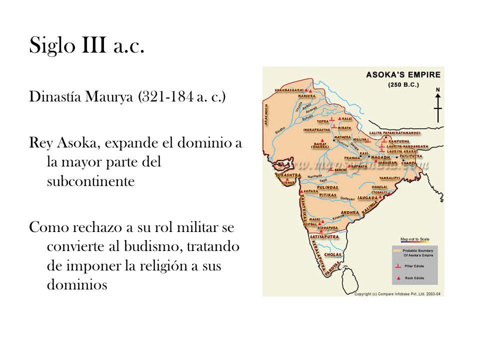 Siglo III a.c. Dinastía Maurya (321-184 a. c.)