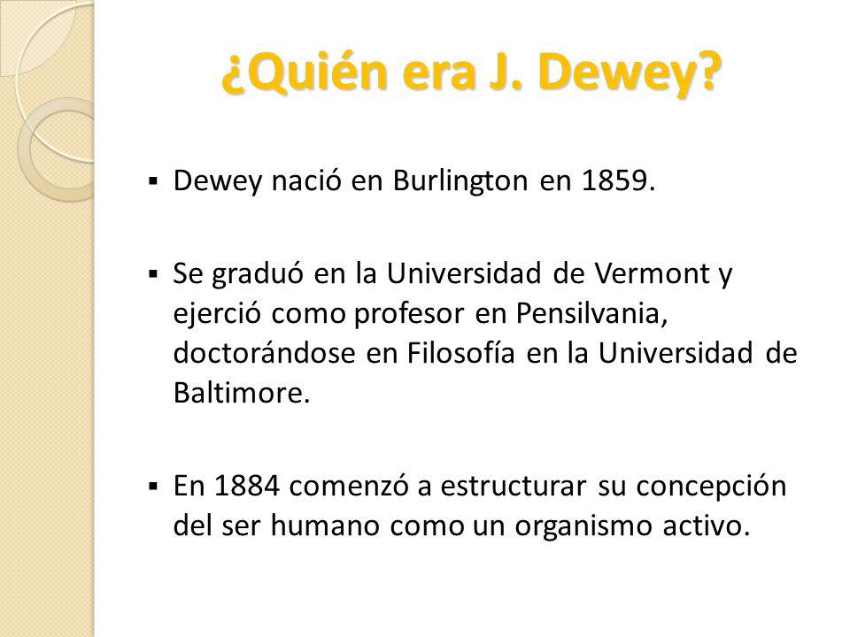 ¿Quién era J. Dewey Dewey nació en Burlington en 1859.
