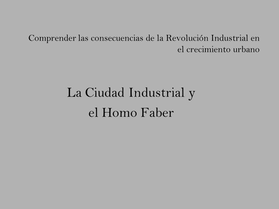 La Ciudad Industrial y el Homo Faber