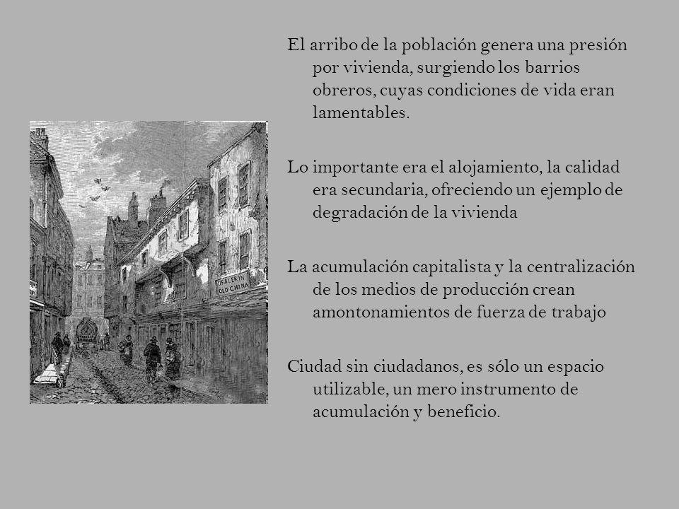 El arribo de la población genera una presión por vivienda, surgiendo los barrios obreros, cuyas condiciones de vida eran lamentables.