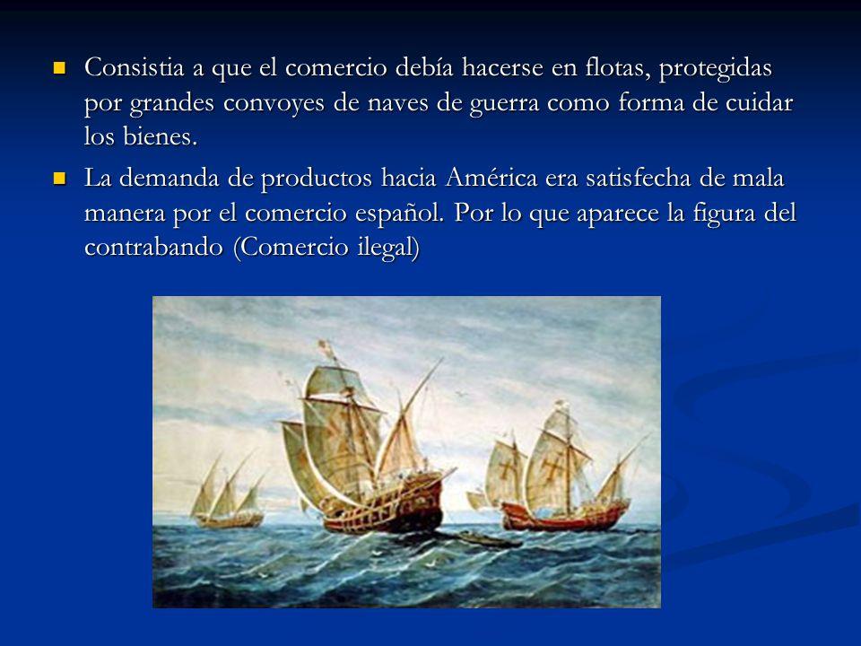 Consistia a que el comercio debía hacerse en flotas, protegidas por grandes convoyes de naves de guerra como forma de cuidar los bienes.