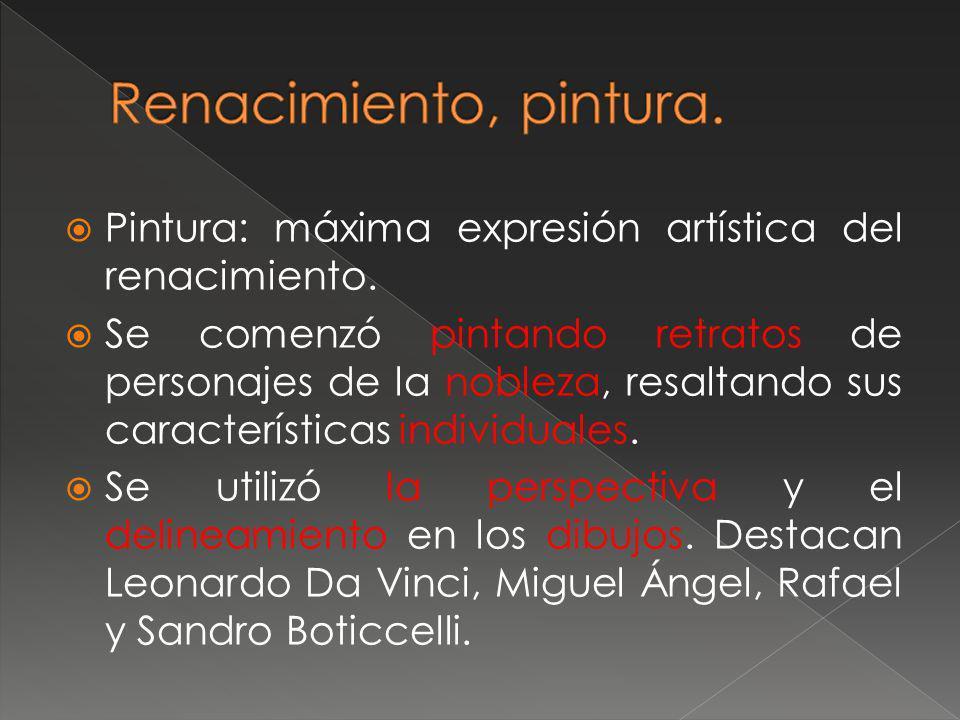 Renacimiento, pintura.Pintura: máxima expresión artística del renacimiento.