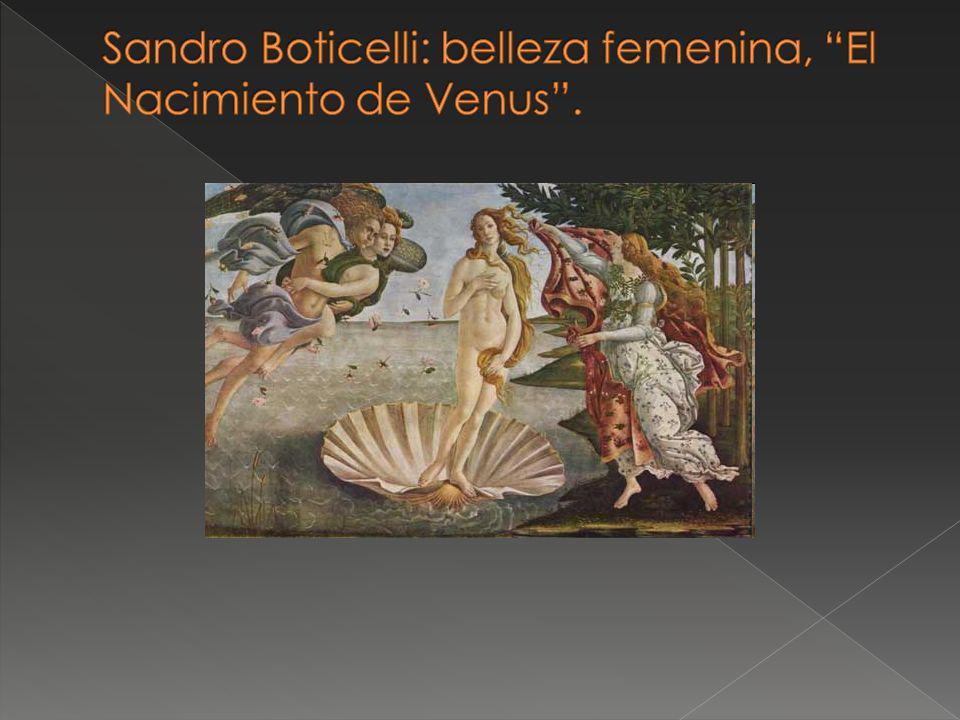 Sandro Boticelli: belleza femenina, El Nacimiento de Venus .