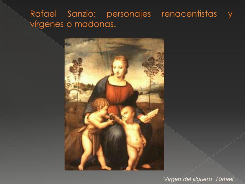 Rafael Sanzio: personajes renacentistas y vírgenes o madonas.
