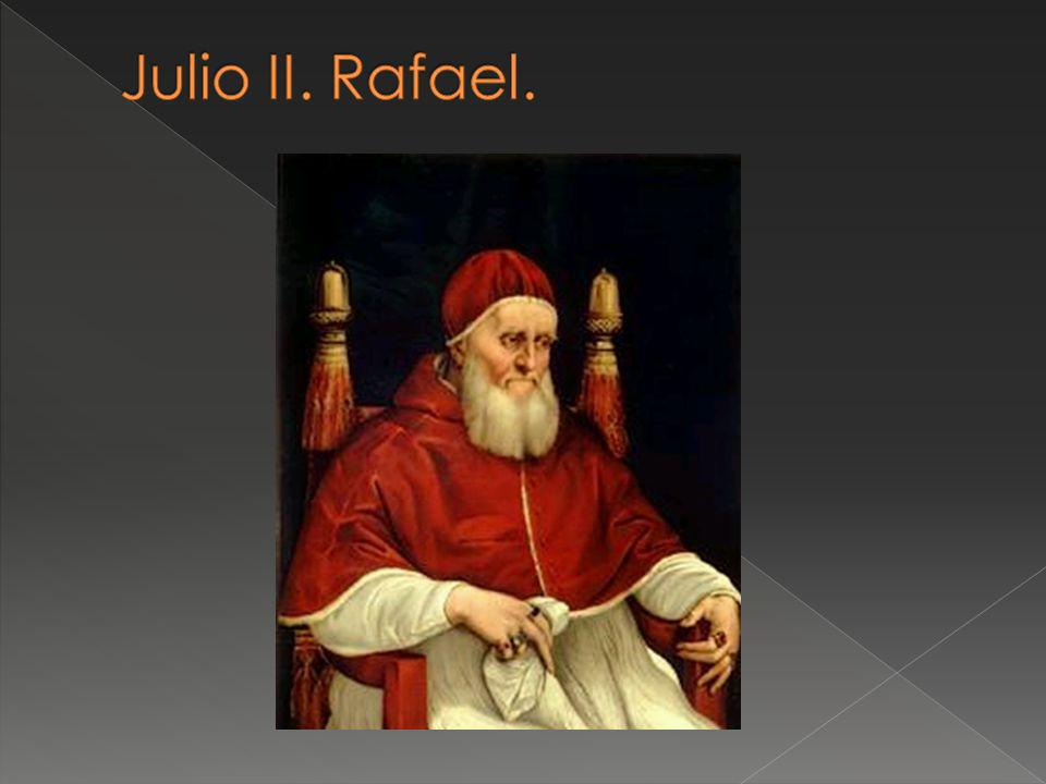 Julio II. Rafael.