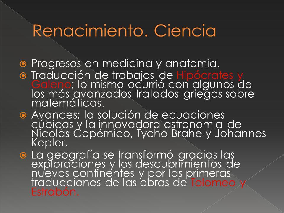 Renacimiento. Ciencia Progresos en medicina y anatomía.