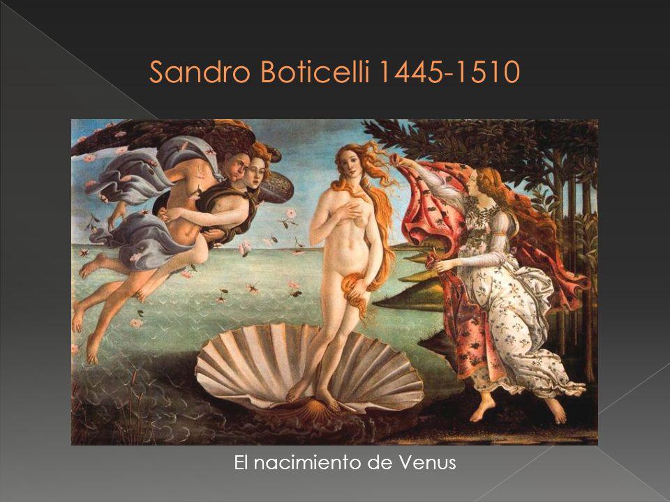 Sandro Boticelli 1445-1510 El nacimiento de Venus