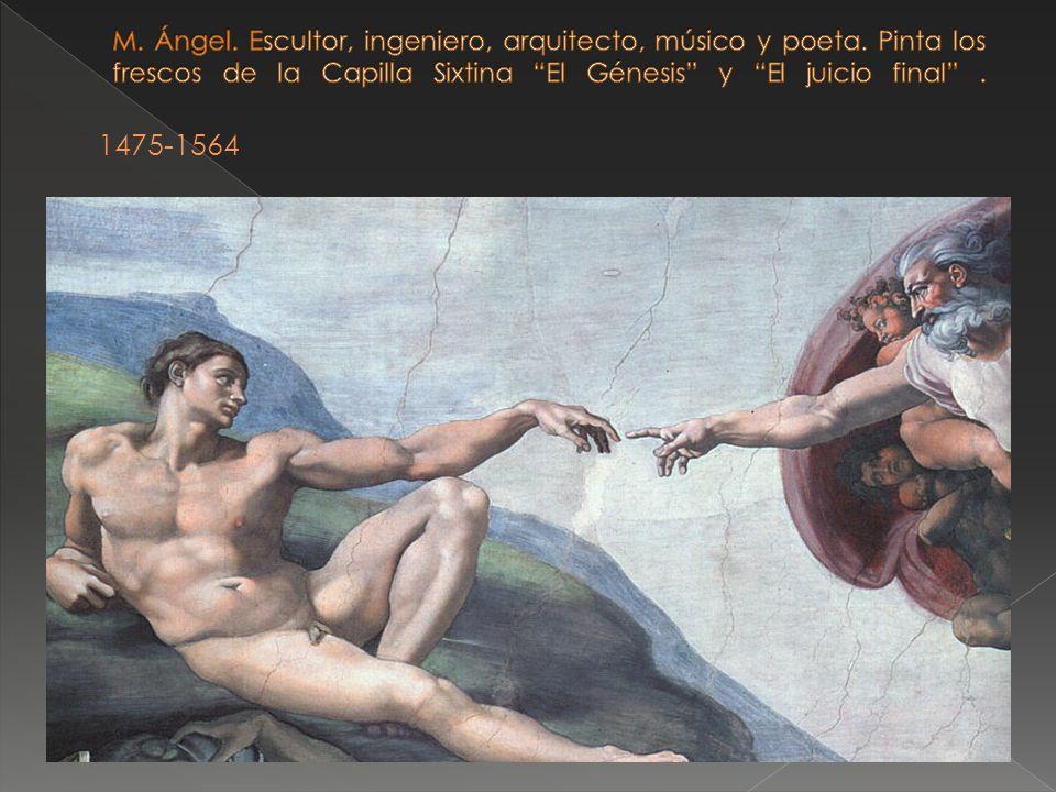 M. Ángel. Escultor, ingeniero, arquitecto, músico y poeta