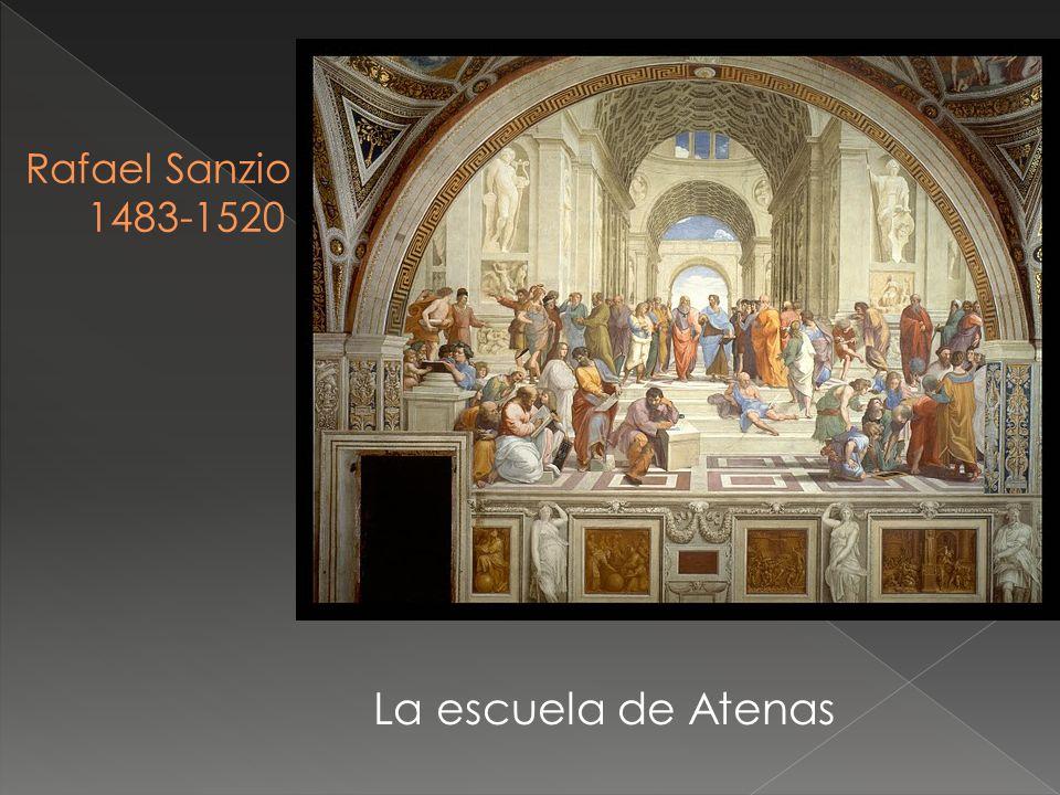 Rafael Sanzio 1483-1520 La escuela de Atenas