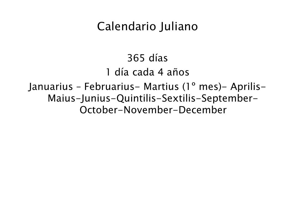 Calendario Juliano 365 días 1 día cada 4 años