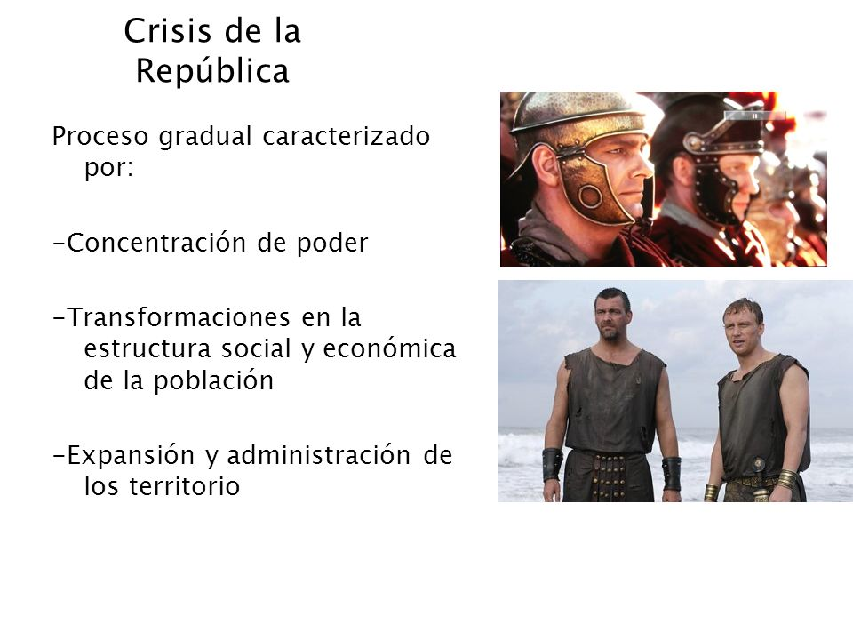 Crisis de la República Proceso gradual caracterizado por: