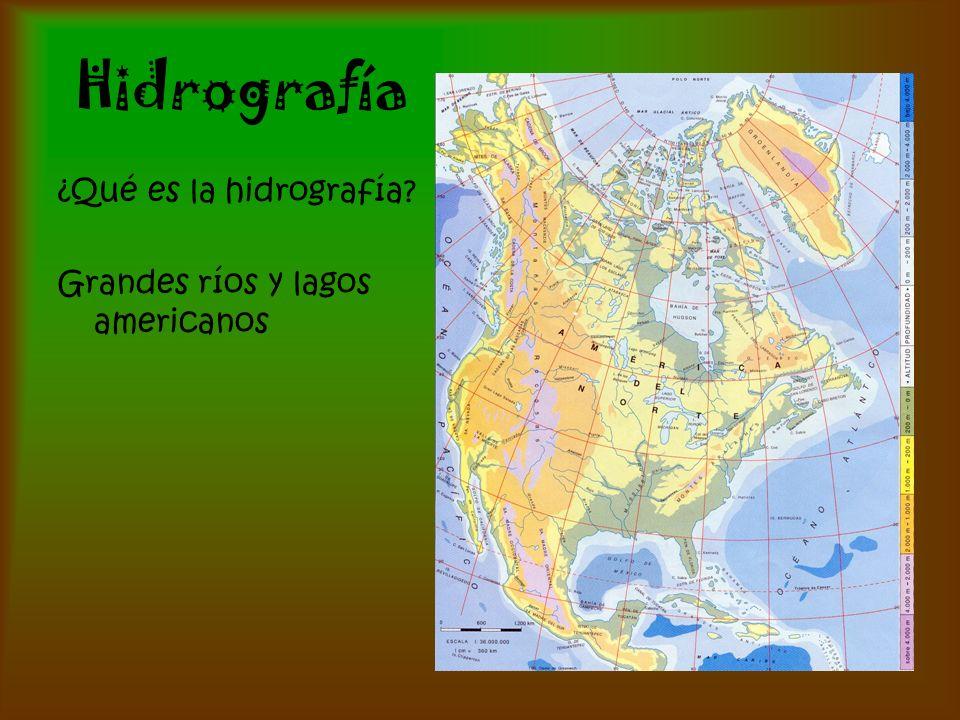 Hidrografía ¿Qué es la hidrografía Grandes ríos y lagos americanos