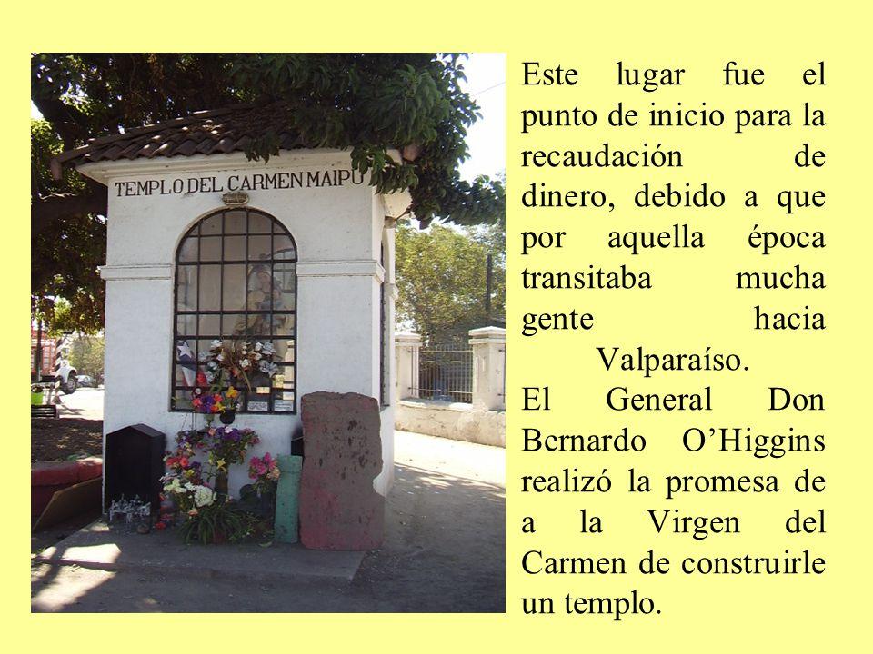 Este lugar fue el punto de inicio para la recaudación de dinero, debido a que por aquella época transitaba mucha gente hacia Valparaíso.