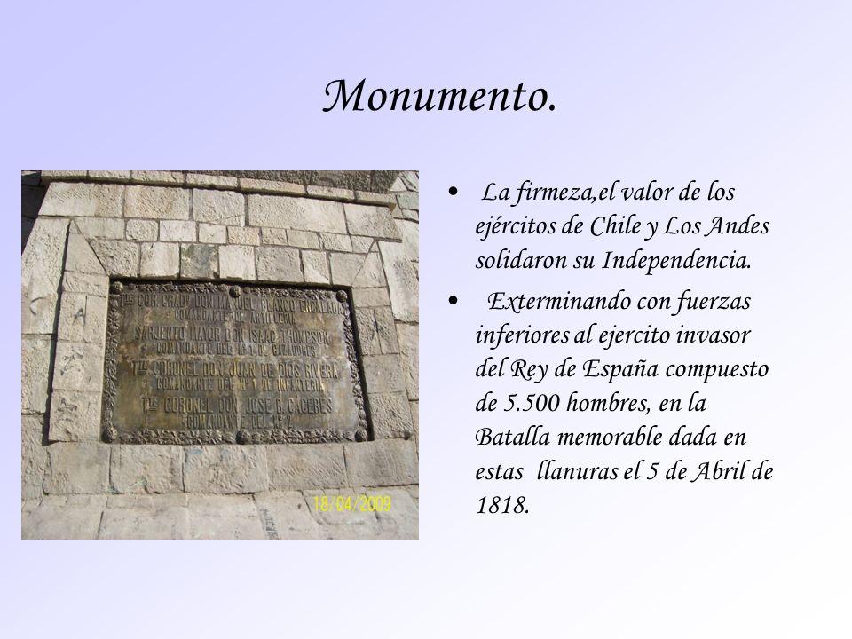 Monumento. La firmeza,el valor de los ejércitos de Chile y Los Andes solidaron su Independencia.