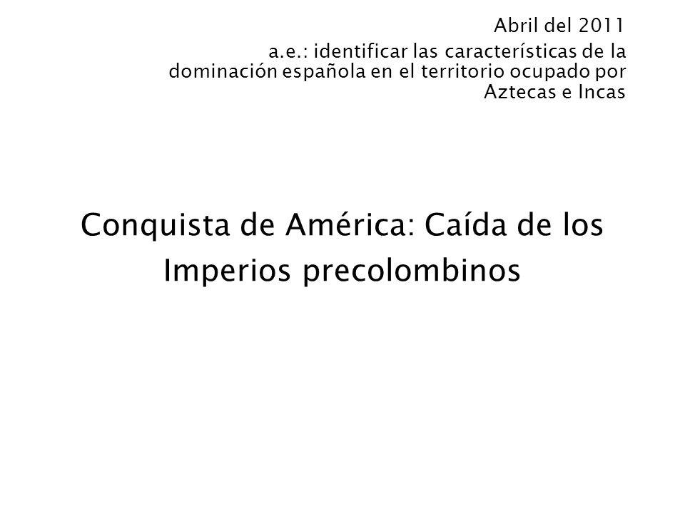 Conquista de América: Caída de los Imperios precolombinos