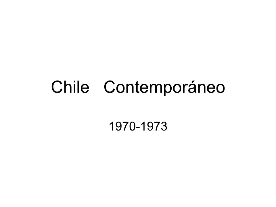 Chile Contemporáneo 1970-1973