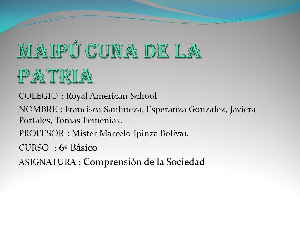 Maipú CUNA DE LA PATRIA COLEGIO : Royal American School