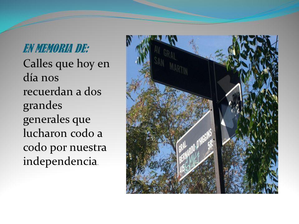 EN MEMORIA DE: Calles que hoy en día nos recuerdan a dos grandes generales que lucharon codo a codo por nuestra independencia.