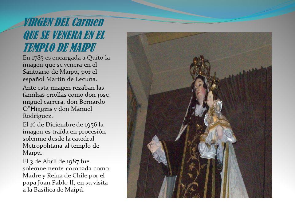 VIRGEN DEL Carmen QUE SE VENERA EN EL TEMPLO DE MAIPU