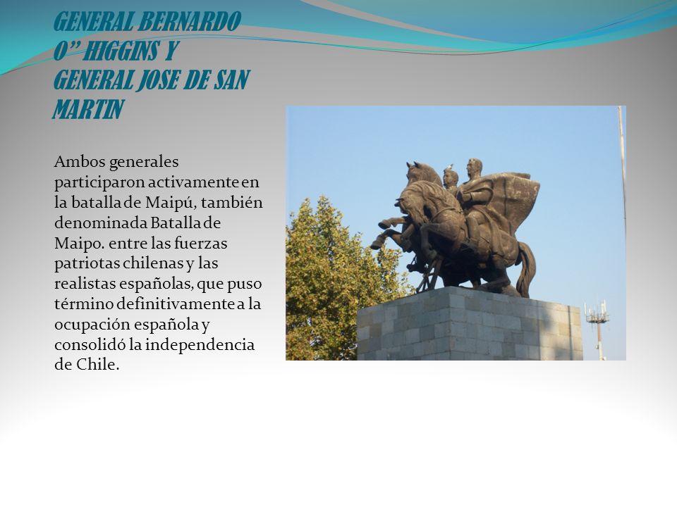 GENERAL BERNARDO O HIGGINS Y GENERAL JOSE DE SAN MARTIN