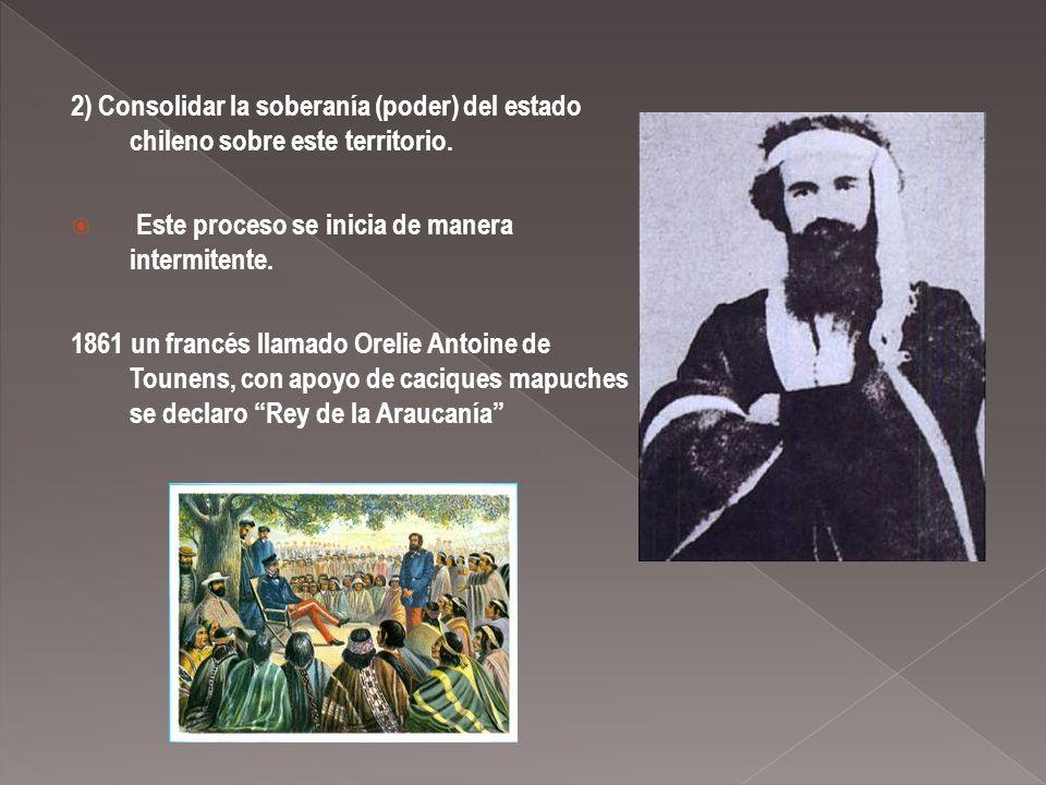 2) Consolidar la soberanía (poder) del estado chileno sobre este territorio.