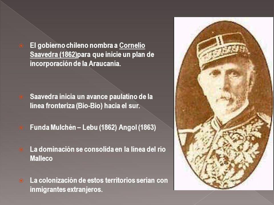 El gobierno chileno nombra a Cornelio Saavedra (1862)para que inicie un plan de incorporación de la Araucanía.