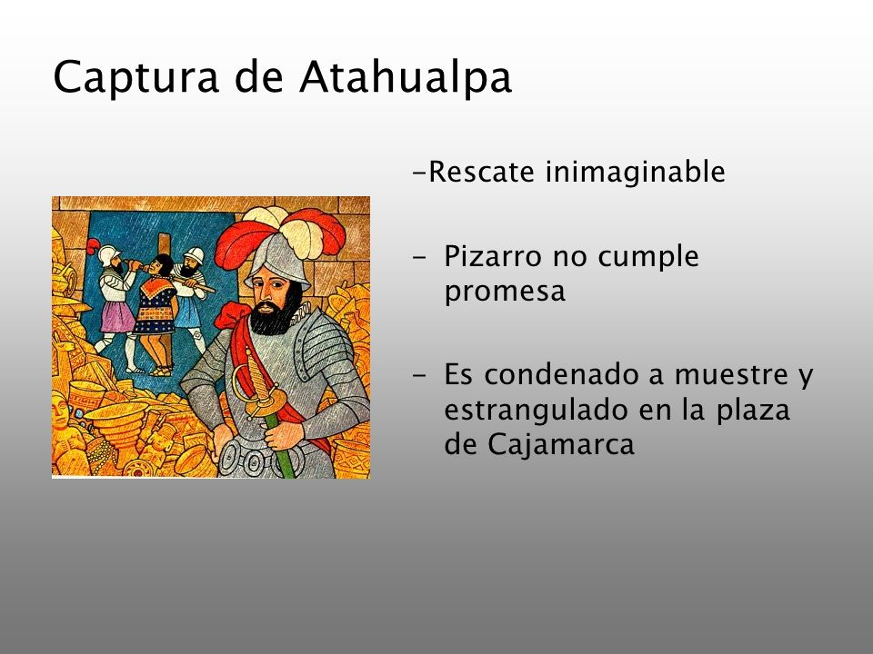 Captura de Atahualpa -Rescate inimaginable Pizarro no cumple promesa