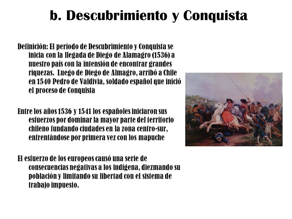 b. Descubrimiento y Conquista