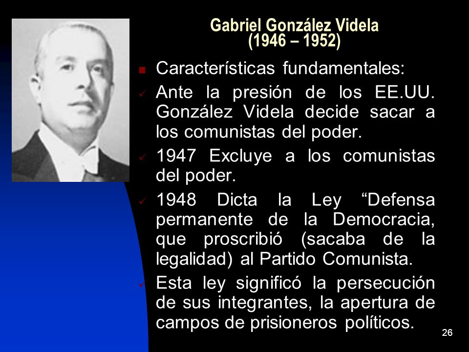 Gabriel González Videla (1946 – 1952)