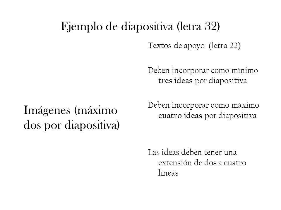 Ejemplo de diapositiva (letra 32)