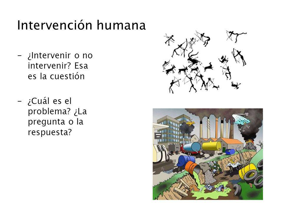 Intervención humana ¿Intervenir o no intervenir Esa es la cuestión