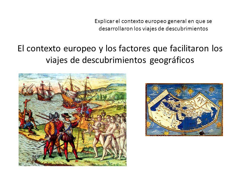 Explicar el contexto europeo general en que se desarrollaron los viajes de descubrimientos