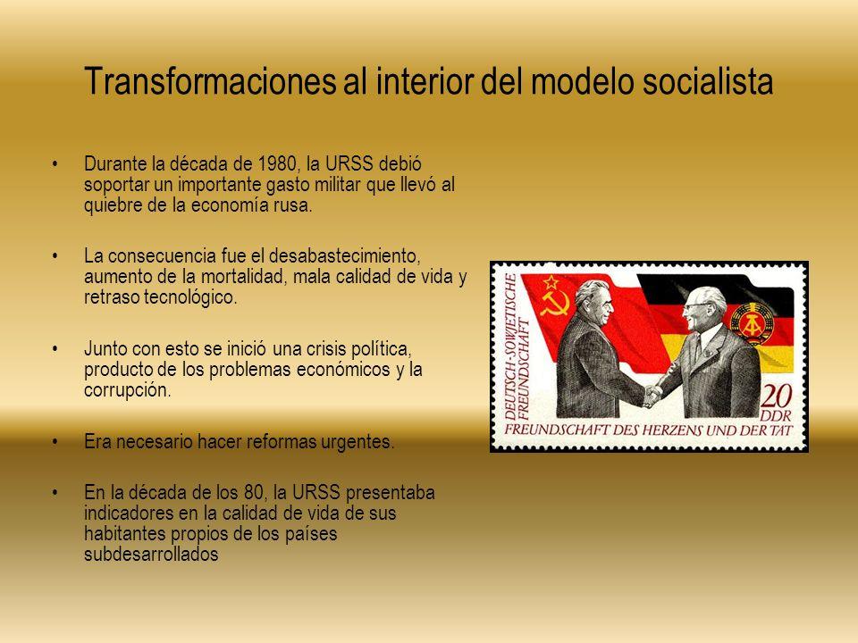 Transformaciones al interior del modelo socialista