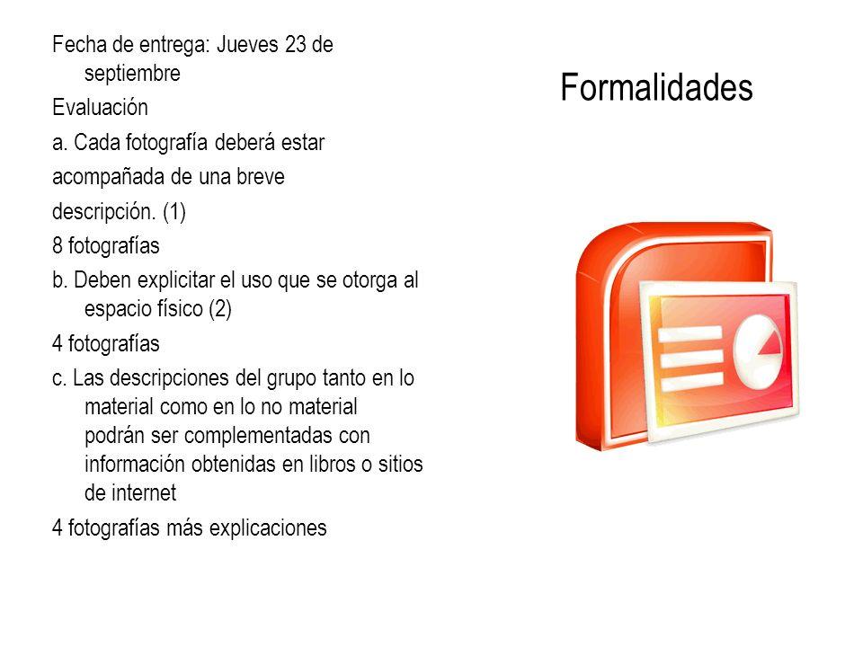 Formalidades Fecha de entrega: Jueves 23 de septiembre Evaluación