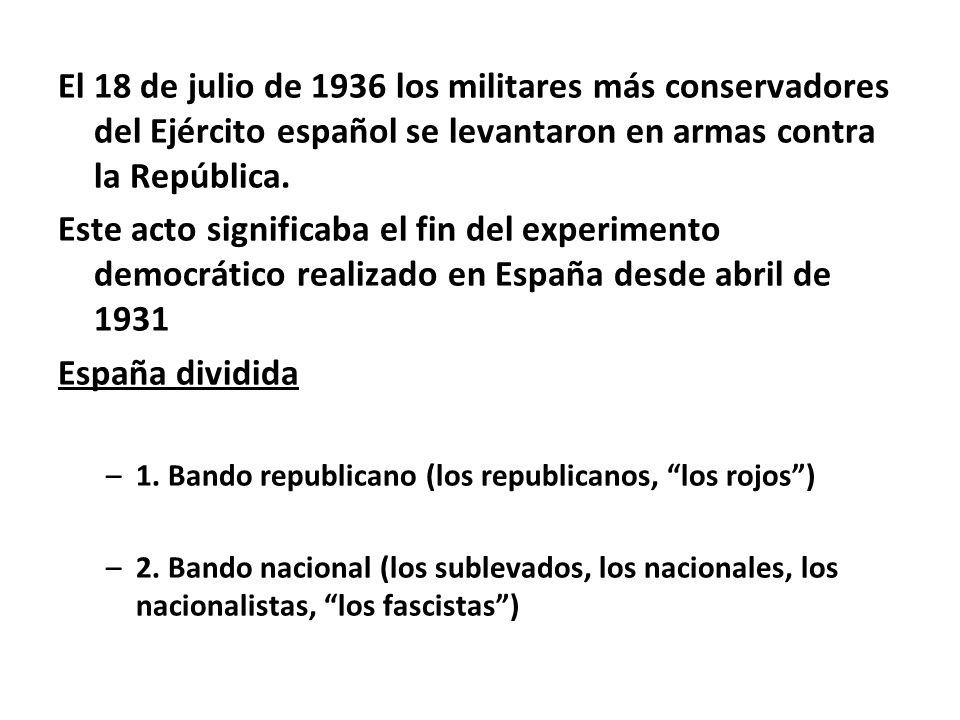 El 18 de julio de 1936 los militares más conservadores del Ejército español se levantaron en armas contra la República.