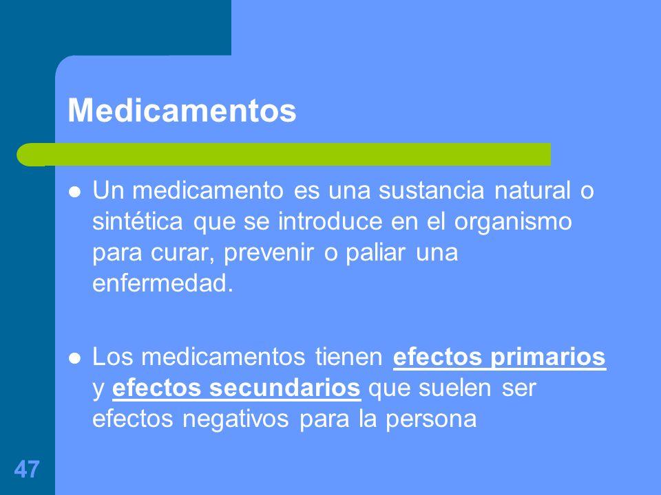 Medicamentos Un medicamento es una sustancia natural o sintética que se introduce en el organismo para curar, prevenir o paliar una enfermedad.