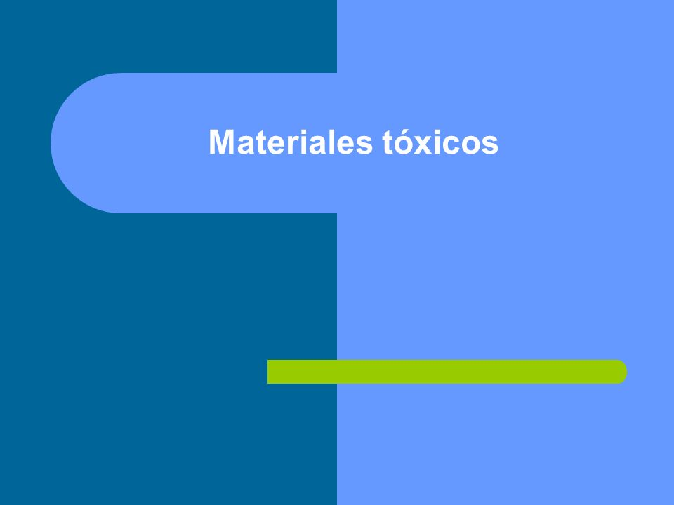 Materiales tóxicos